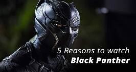5 Reasons to watch BlackPanther