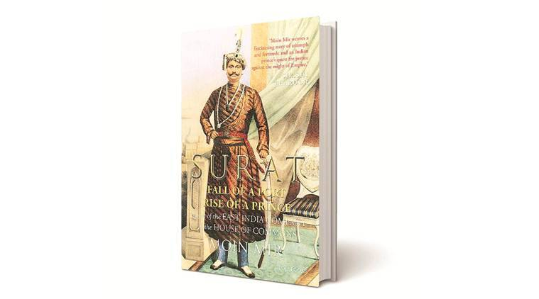 Moin Mir, Moin Mir book review, Surat: Fall of a Port, Rise of a Prince, Defeat of the East India Company, Indian express book review