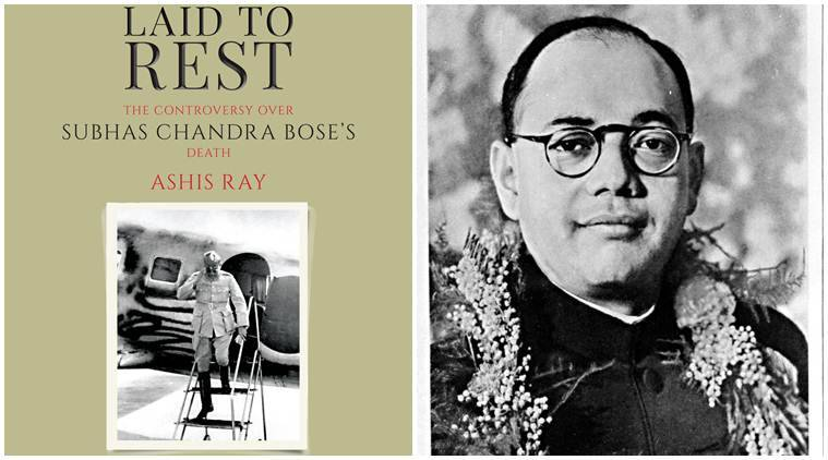 Subhas chandra bose, subhas chandra bose death, Ashis Ray, Subhas Chandra Bose new book, Netaji new book, Aashis Ray new book, Ashis Ray interview, Indian Express