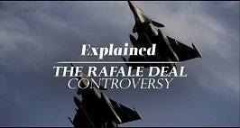 Explained | The Rafale Deal Controversy