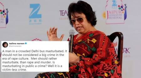 Taslima Nasreen tweets masturbation better 'than rape and murder', after man caught masturbating in Delhi bus