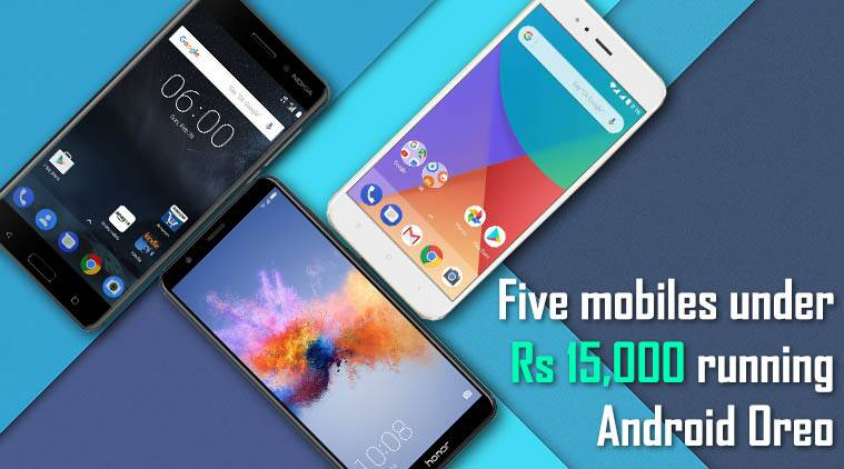Top 5 Android Oreo Phones For Under Rs 15 000 Nokia 6 To