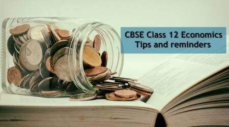 CBSE Class 12 Economics exam 2018: Important tips and reminders