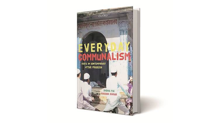 Everyday Communalism: Riots in Contemporary Uttar Pradesh