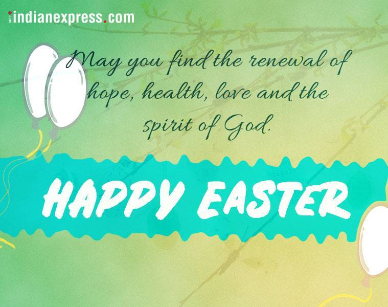 Easter 2018, Easter celebration, Easter texts, Easter WhatsApp texts, Easter messages, Easter photos, Easter images, Easter quotes, Easter GIFs Easter pictures, Good Friday, Indian express, Indian express news