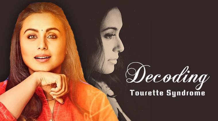 Tourette's Syndrome, Rani Mukerji Hichki, Rani Mukerji disease in Hichki, Tourette's Syndrome causes, Tourette's Syndrome treatment, Rani Mukerjee Hichki voice disorder, Rani Mukerji Hichki speaking problem, indian express, indian express news