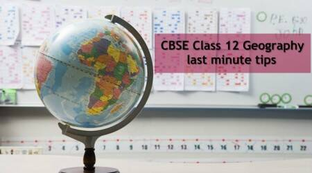 CBSE Class 12 Geography exam 2018: Last minute tips, exam tomorrow