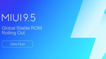 Xiaomi's MIUI 9.5 Global stable ROM now rolling out: Here is full list of devices