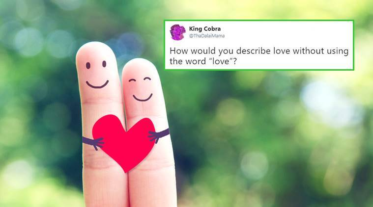 describe love, twitter love description, what is love, love tweet, love meaning on twitter, what love means twitter, indian express, indian express news