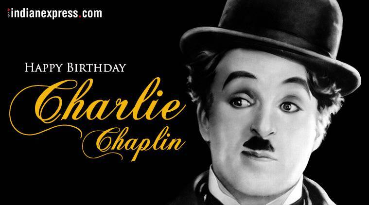 Happy Birthday King Quotes ~ Charlie chaplin's 129th birth anniversary: a 'smile' that connects