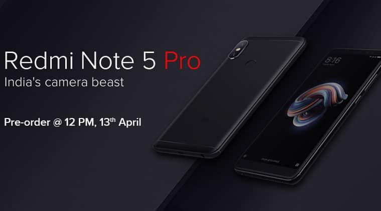 Redmi Note 5 Pro, Xiaomi, Xiaomi Redmi Note 5 Pro, Redmi Note 5 Pro pre-order, Mi Note pro, Redmi Note 5 Pro how to buy, Redmi Note 5 Pro sale, Redmi Note 5 Pro pre-order price in India