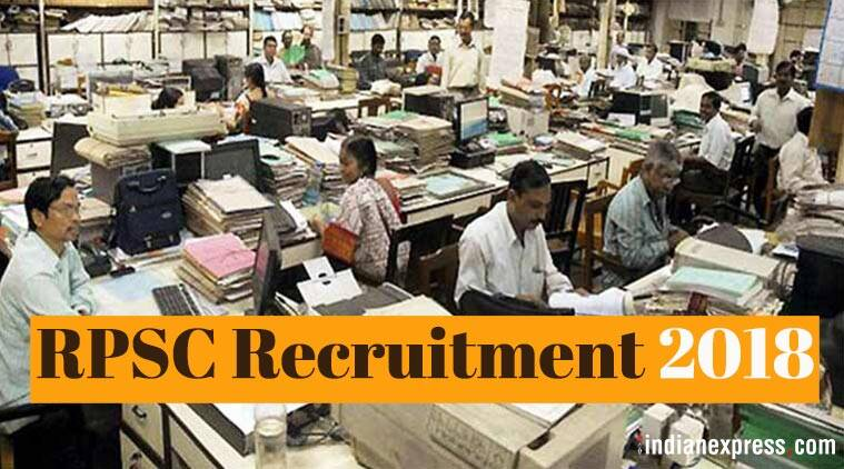 RPSC recruitment 2018, RPSC recruitment, rpsc.rajasthan.gov.in, RPSC Jobs, RPSC Vacancies, Job News, Latest Job News, Indian Express, Indian Express News