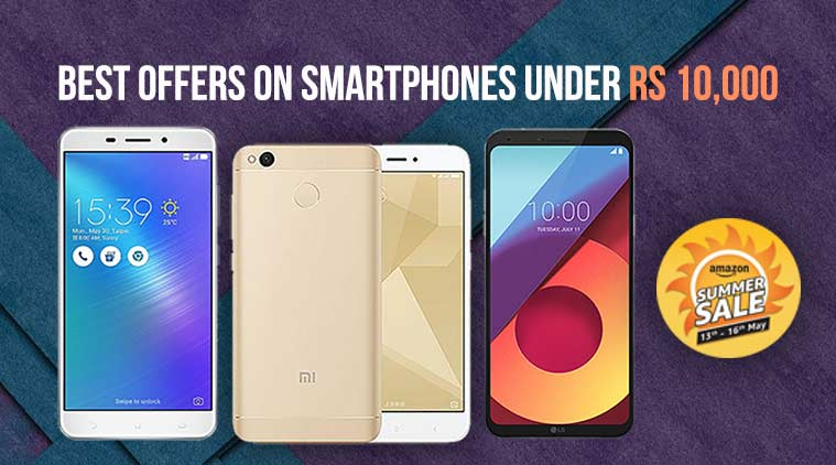 f02389d87b7 Amazon Summer Sale 2018  Best offers on smartphones under Rs 10