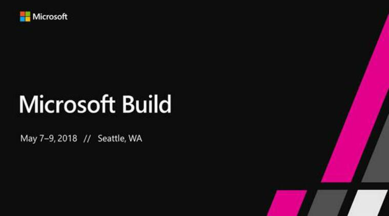Microsoft Build 2018, Build 2018, Build 2018 how to watch, Build 2018 what to expect. Build 2018 live stream, Build 2018 expectations, Windows 10, Mixed reality, Office 365