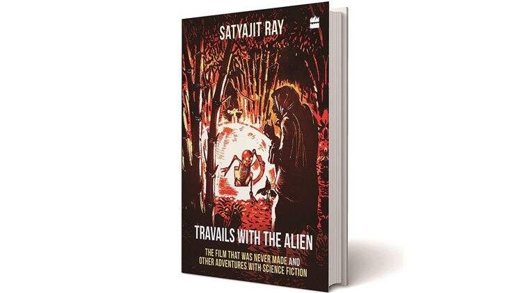 satyajit ray, satyajit rays book, satyajit ray films, satyajit ray director, satyajits alien movie script, satyajit ray in hollywood, Travails With The Alien book review, satyajit ray author, indian express