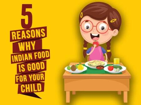 5 reasons why Indian food is good for your child