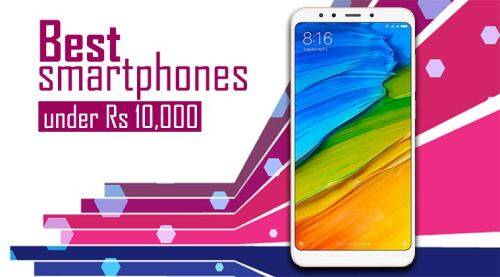 Best smartphones to buy under Rs 10000 in June 2018