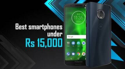 Best smartphones under Rs 15000 in June 2018