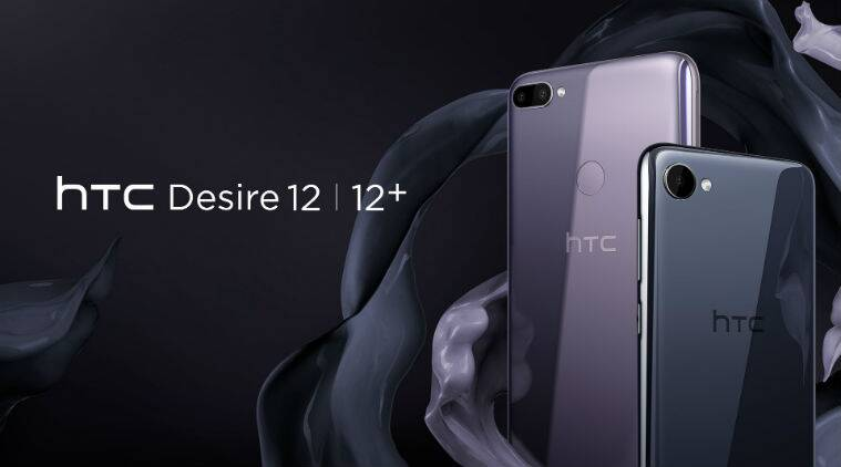 HTC, HTC Desire 12, htc desire 12 price in India, HTC Desire 12 specifications, HTC Desire 12 launch in India, HTC Desire 12+ price in India, HTC Desire 12+ specifications, Android
