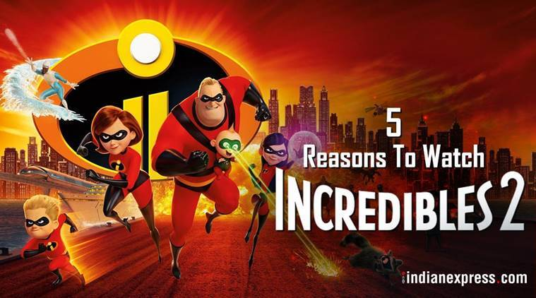 5 reasons to watch Incredibles 2