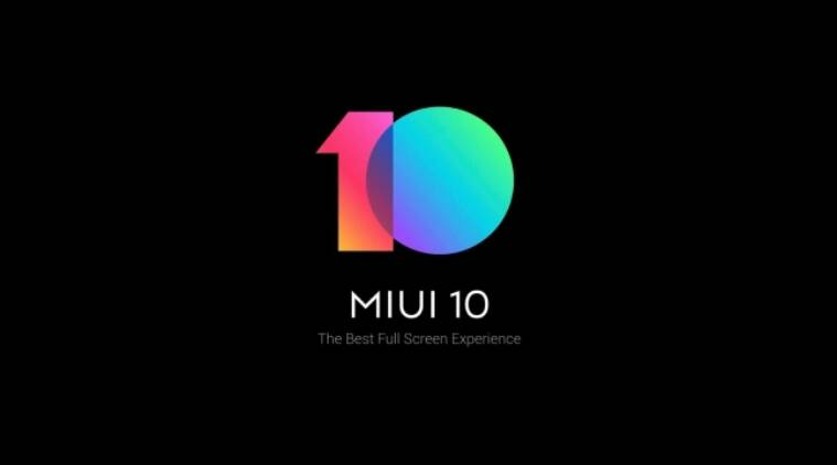 Xiaomi, Xiaomi MIUI 10, MIUI 10 features, MIUI 10 release date in india, MIUI list of phones, MIUI 10 India, MIUI on Redmi Note 5, Redmi Note 5 Pro MIUI 10