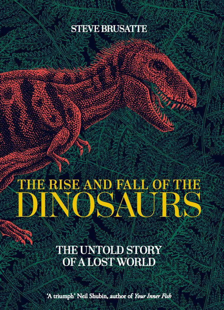 Steve Brusatte, dinosaurs, palaeontology, Jurassic World, The Rise and Fall of Dinosaurs, Steve Brusatte lectures, dinosaur books, indian express, indian express news