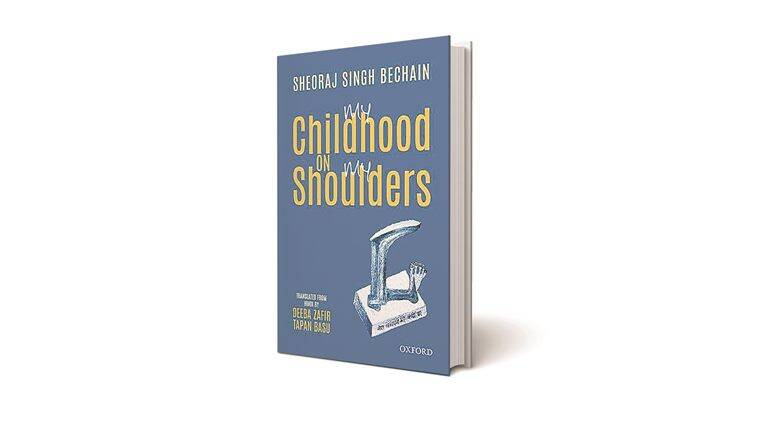 My Childhood On My Shoulders by Sheoraj Singh Bechain.