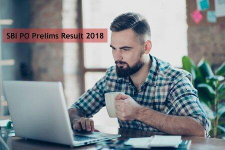 SBI PO Prelims result 2018 declared at sbi.co.in, bank.sbi.careers