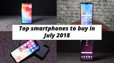 Apple iPhone X to Redmi 5A: The best smartphones to buy in July 2018