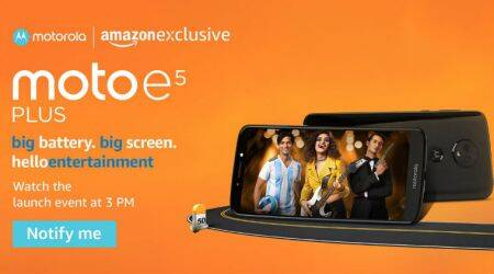 Moto E5, Moto E5 Plus launch in India Highlights: Price starts at Rs 9,999, sale from tonight