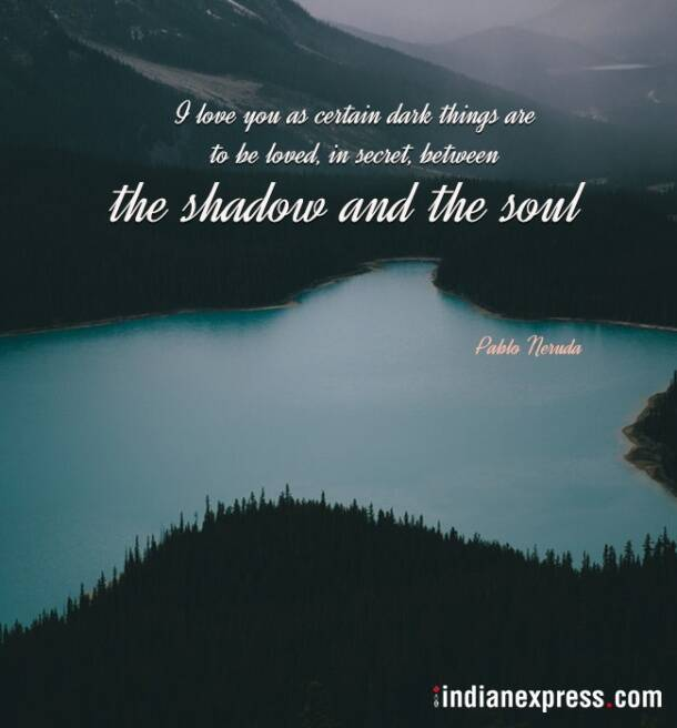pablo nneruda quotes, pablo neruda, pablo nneruda birth anniversary, pablo neruda quotes, indian express, indian express