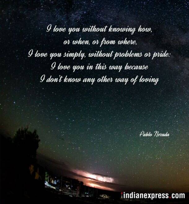 pablo neruda quotes, pablo neruda, pablo nneruda birth anniversary, pablo neruda quotes, indian express, indian express
