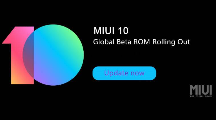 Xiaomi MIUI 10, MIUI 10 global beta version, MIUI 10 8.7.5, Xiaomi MIUI 10 Global Beta ROM 8.7.5, MIUI 10 features, MIUI 10 list of compatible devices, MIUI 10 roll out, xiaomi redmi phones, xiaomi redmi MIUI 10, miui 10 Redmi Note 5, Redmi note 5 Pro, MIUI 10 update