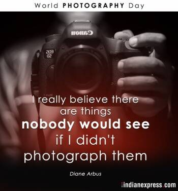World Photography Day Quotes By Photographers On Photography Lifestyle Gallery News The Indian Express