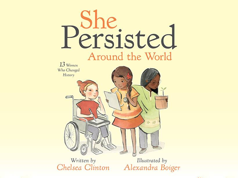 She Persisted Around the World, Women Who Changed History, chelsea clinton