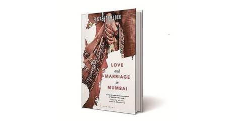 Love and Marriage in Mumbai, Elizabeth Flock , Book review, Indian Express