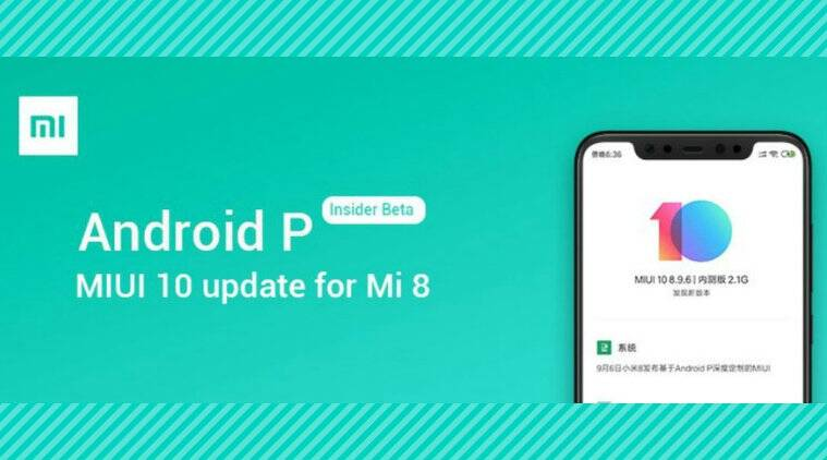 Xiaomi Mi 8 gets Android Pie based MIUI 10 beta in China