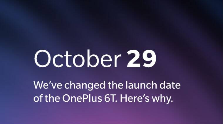 OnePlus 6T global launch rescheduled for Oct 29 to avoid clash with Appleevent