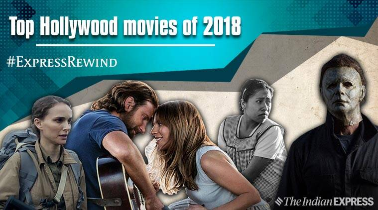 Top Hollywood Movies Of 2018 A Star Is Born Roma The Quiet Place