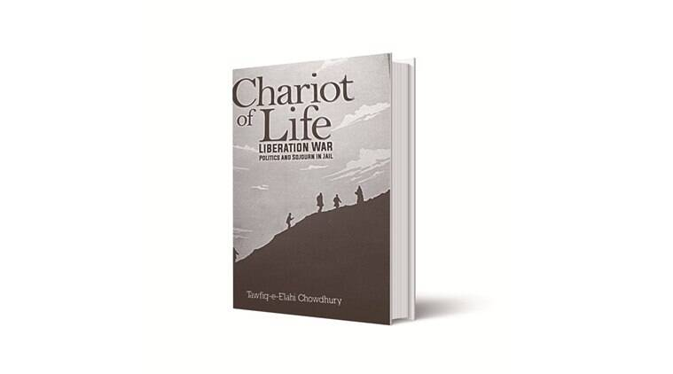 Chariot of Life: Liberation War, Politics and Sojourn in Jail book review