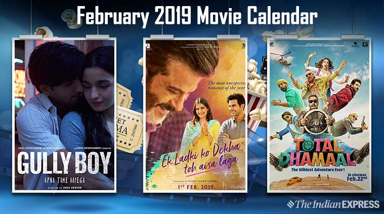 February 2019 Calendar Movies Movies in February: Gully Boy, Ek Ladki Ko Dekha Toh Aisa Laga and