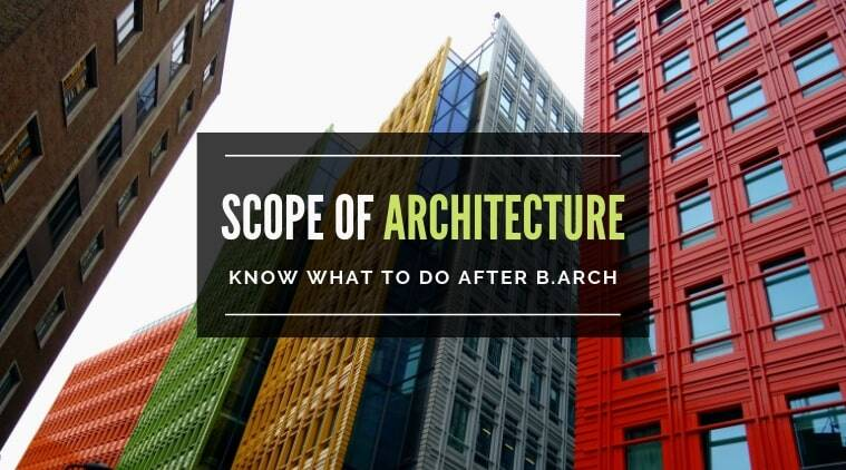 Scope Of Architecture In India Know What To Do After B Arch Education News The Indian Express