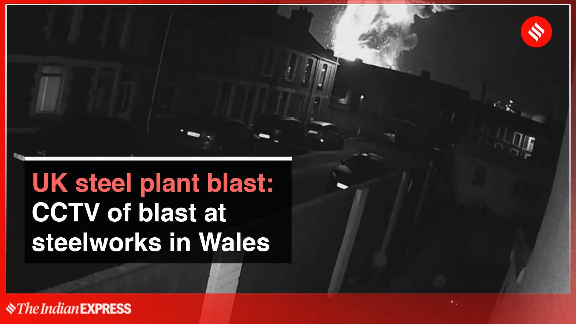 Uk Steel Plant Blast: Cctv Of Blast At Steelworks In Wales