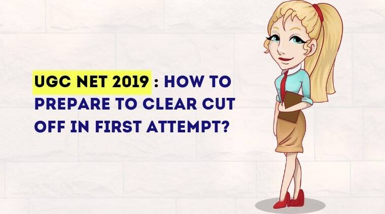 UGC NET 2019: How to prepare to clear cut-off in first attempt?