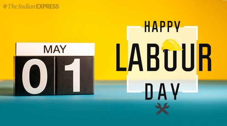 labour day, happy labour day, happy labour day 2019, labour day quotes, labour day images, labour day wishes, labour day wallpapers, labour day sms, labour day messages, labour day status, happy labour day status, happy labour day images, happy labour day wallpaper, indianexpress.com, indianexpressonline