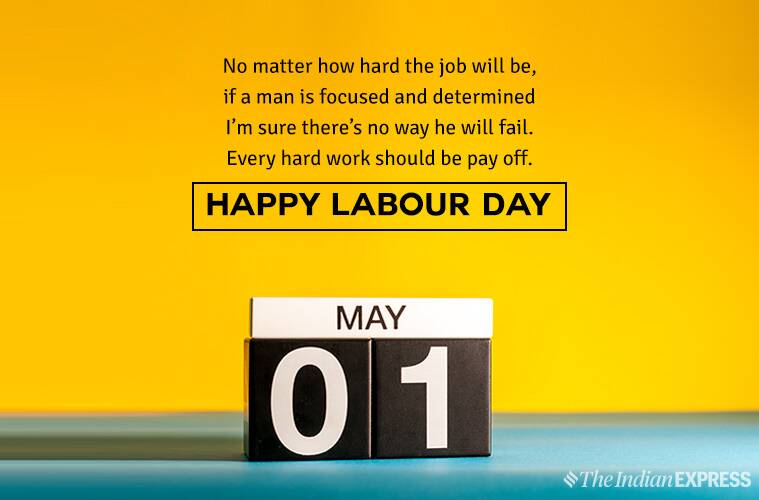 labour day, happy labour day, happy labour day 2019, labour day quotes, labour day images, labour day wishes, labour day wallpapers, labour day sms, labour day messages, labour day status, happy labour day status, happy labour day images, happy labour day wallpaper, indianexpress.com, indianexpressonline, indianexpress