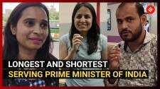 Who is the longest and shortest serving Prime Minister of India?