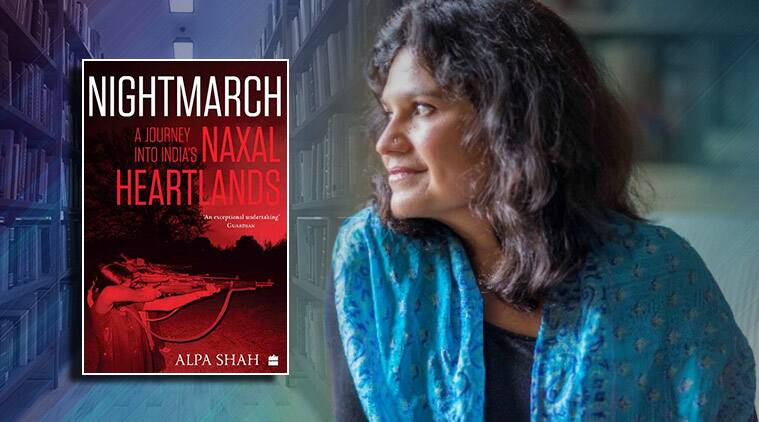 Alpa Shah, Nightmarch: Among India's Revolutionary Guerrillas, indian books and prizes, Naxal platoon, counterinsurgency operations, political writings, The Line Becomes a River: Dispatches from the Border, new shortlist Orwell Prize for Political Writing 2019, political writings, non-fiction book prizes, prize winners Orwell Prize for Political Writing 2019, indianexpress.com, indianexpressnews, indianexpress, indianexpressonline, booker prizes, he Orwell Prize for Political Fiction, Nightmarch book, who is alpa shah,
