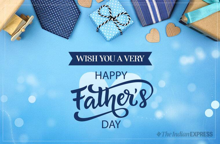 father's day, father's day 2019, happy fathers day, happy fathers day 2019, happy father's day, happy father's day 2019, indian express