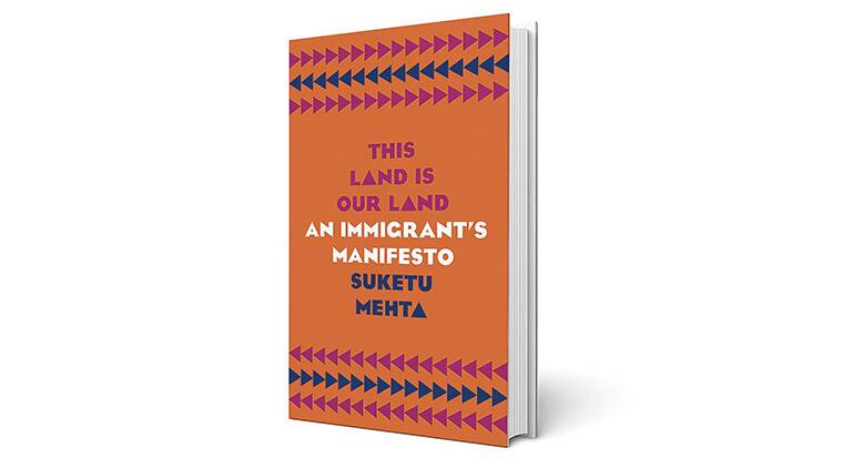 Suketu Mehta, author, new book, immigration, Indian Express, Indian Express news